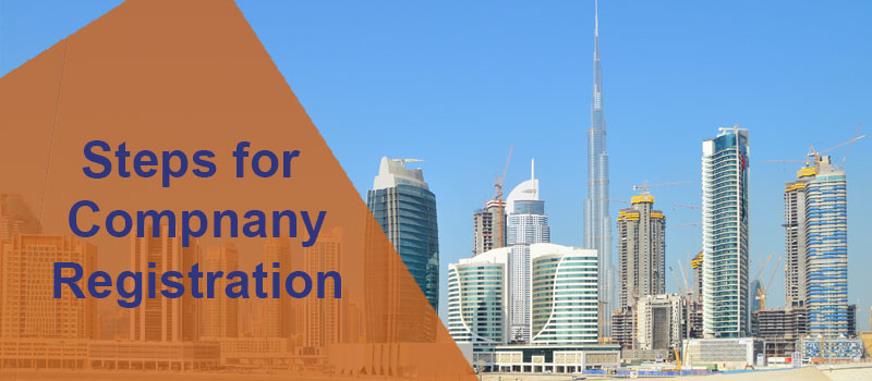 What Are the Steps for a New Company Registration in Dubai?
